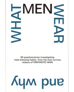 What Men Wear And Why Magazine