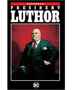 Superman President Luthor (New Edition)