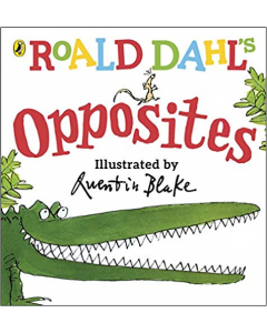 Roald Dahl''s - Opposites