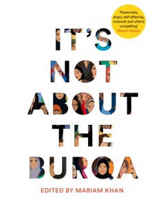 It''s Not About The Burqa Pb - Mariam Khan