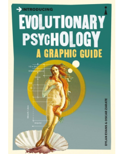 Introducing EVOLUTIONARY PSYCHOLOGY A GRAPHIC GUIDE