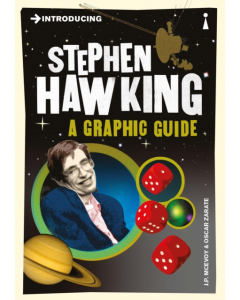 Introducing STEPHAN HAWKING A GRAPHIC GUIDE