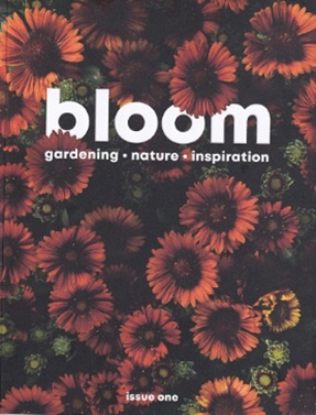 Bloom ……a refreshingly different gardening magazine